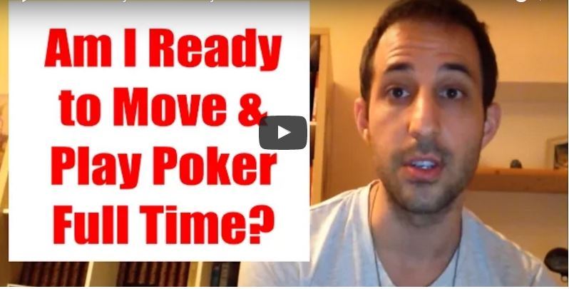 Am I Ready to Move & Play Poker Full Time?