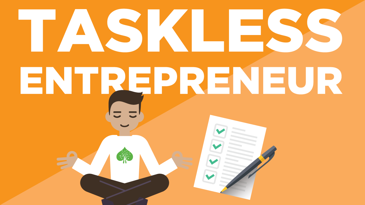 The Taskless Entrepreneur