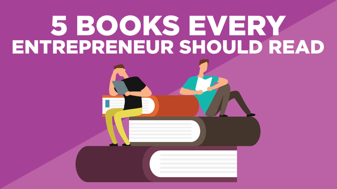 5 Books Every Entrepreneur Should Read in 2019