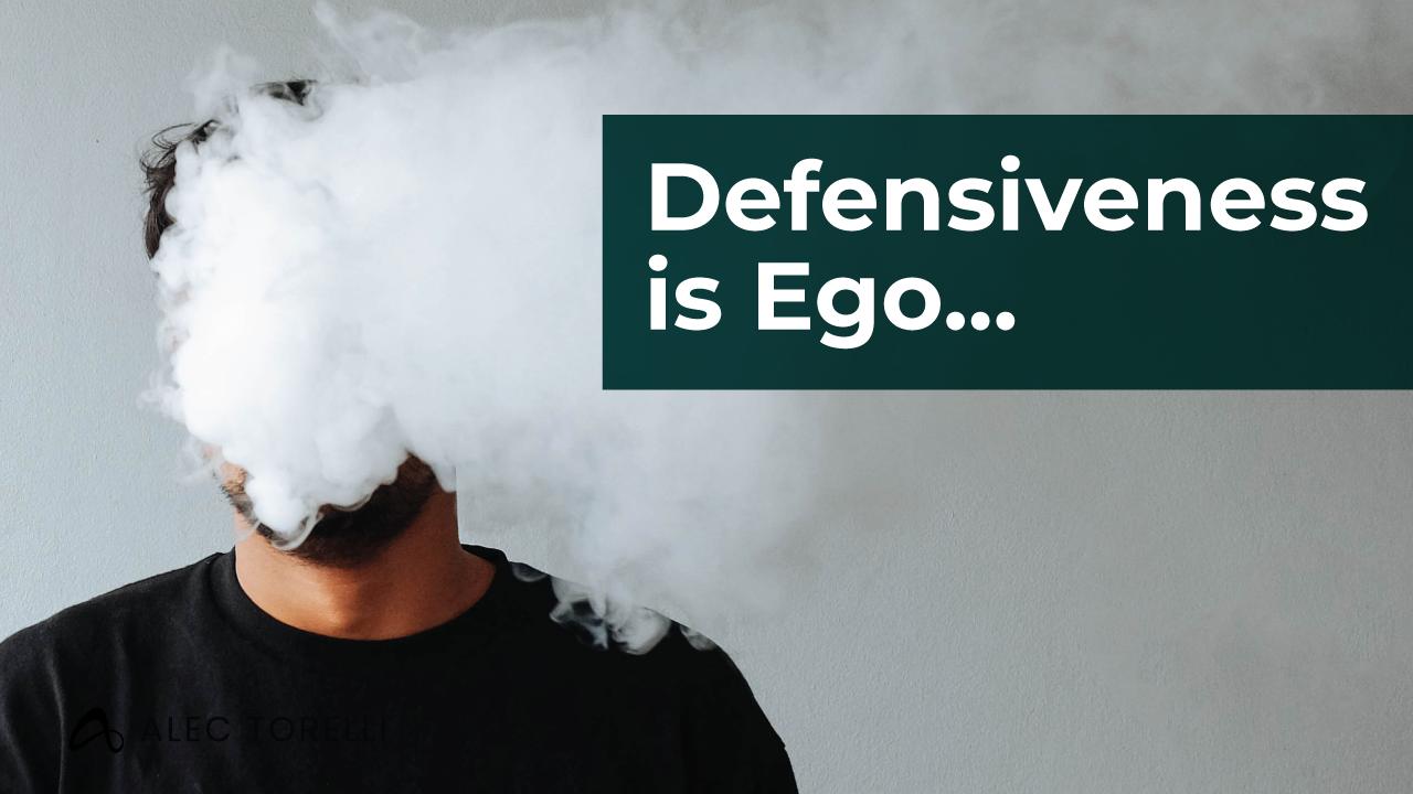 Defensiveness Is Ego
